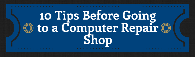 10 Tips Before Going to a Computer Repair Shop Featured